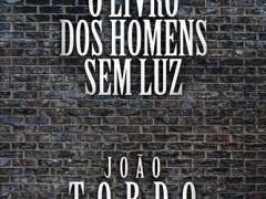 O Livro dos Homens Sem Luz, João Tordo